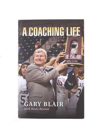 A Coaching Life By Gary Blair