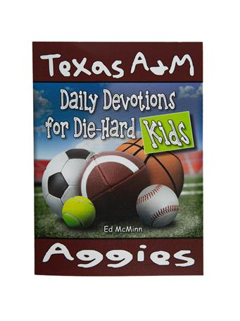 Texas A&M Daily Devotions For Die-Hard Kids