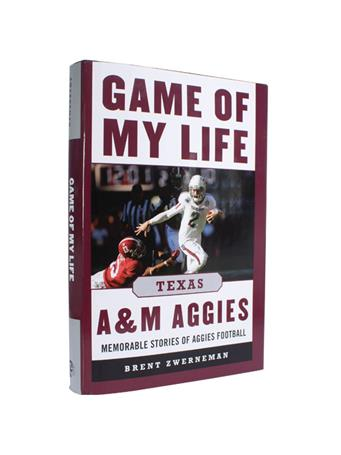 Texas A&M Football Game Of My Life Book
