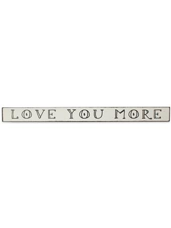 Love You More Skinnies Sign