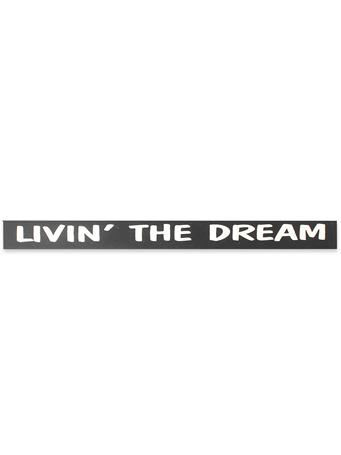 Livin' The Dream Skinnies Sign