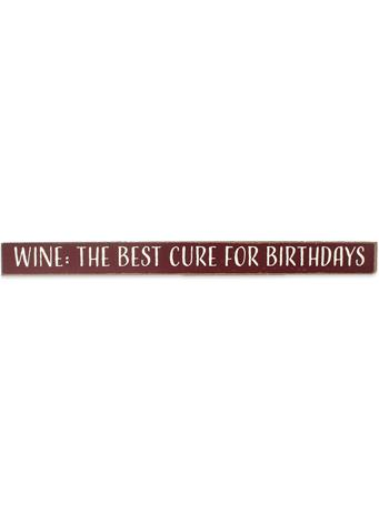 Maroon Wine: The Best Cure For Birthdays Skinnies Sign