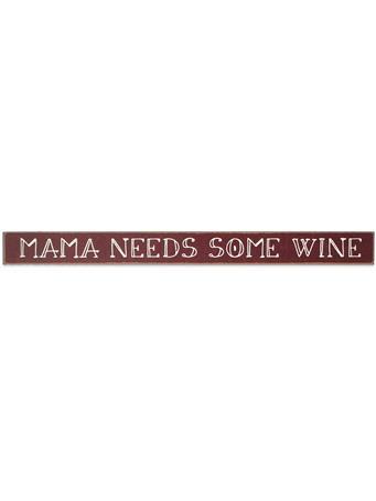 Mama Needs Some Wine Skinnies Sign