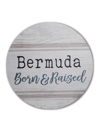 Bermuda Born & Raised Circular Sign {#color}