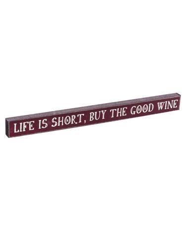 Life Short Buy Good Wine Skinnies Maroon