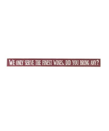 We Only Serve The Finest Wines Skinnies Maroon