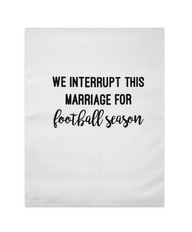 We Interrupt This Marriage For Football Tea Towel White