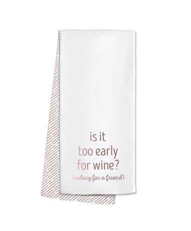 Too Early For Wine Swig Tea Towel - Front MULTI