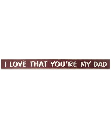 Maroon I Love That You`re My Dad Skinnies Sign - Front MAROON