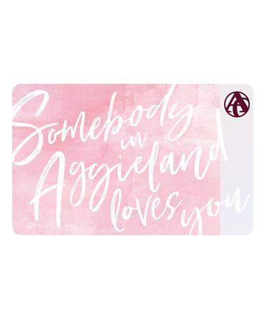 Aggieland Outfitters Somebody in Aggieland E-Gift Card