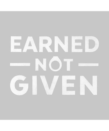 Earned Not Given Vinyl Decal