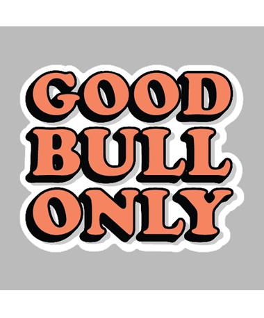 Good Bull Only Dizzler Sticker