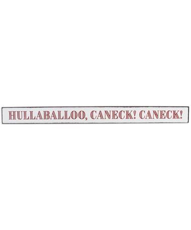 Maroon & White Hullabaloo, Caneck! Caneck! Sign