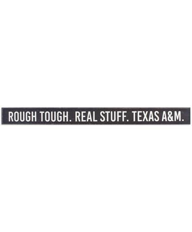 Texas A&M Rough Tough Real Stuff Sign